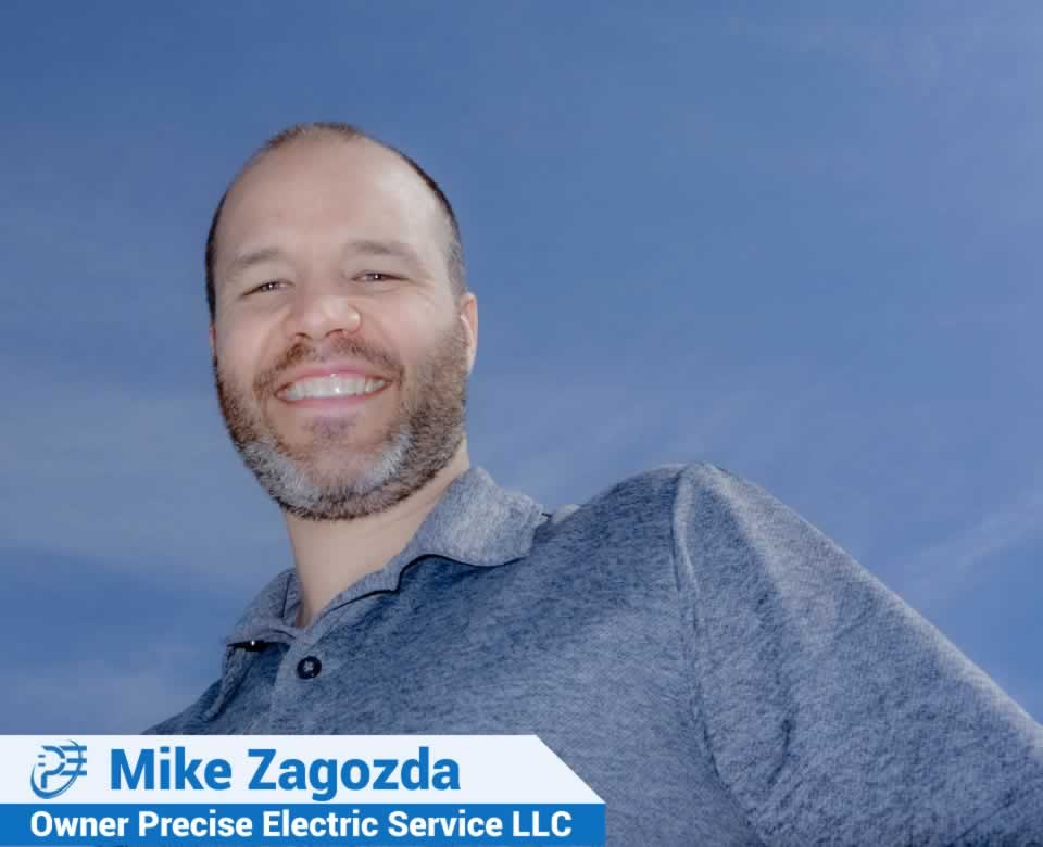 Mike Zagozda - Owner Of Precise Electric Service LLC